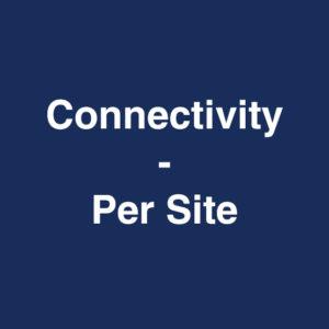 Connectivity – Per Site