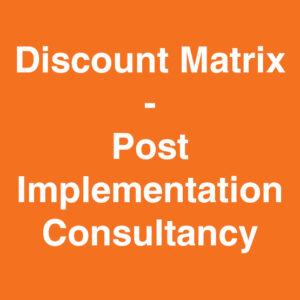 Discount Matrix – Post Implementation Consultancy