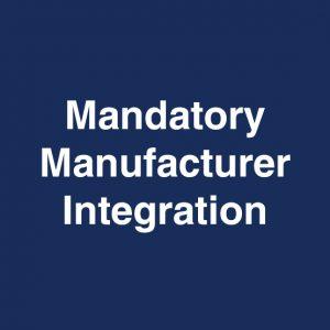 Mandatory Manufacturer Integration